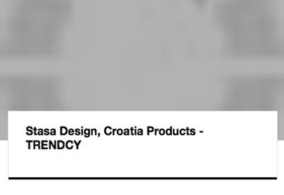 Stasa Design, Croatia Products - TRENDCY